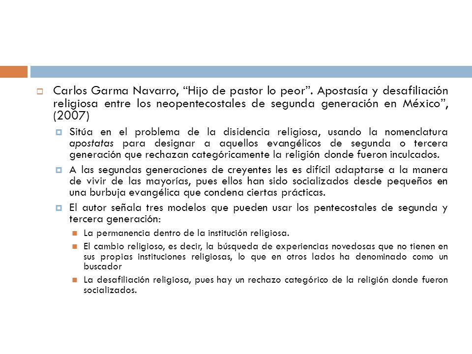 Carlos Garma Navarro, Hijo de pastor lo peor. Apostasía y desafiliación religiosa entre los neopentecostales de segunda generación en México, (2007) S