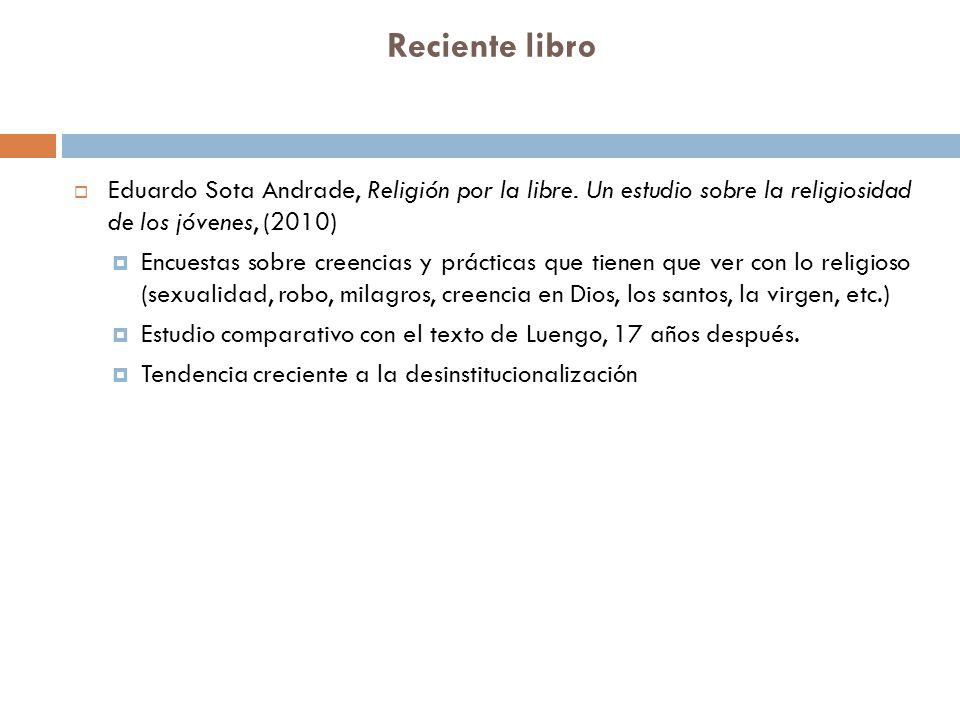 Reciente libro Eduardo Sota Andrade, Religión por la libre. Un estudio sobre la religiosidad de los jóvenes, (2010) Encuestas sobre creencias y prácti