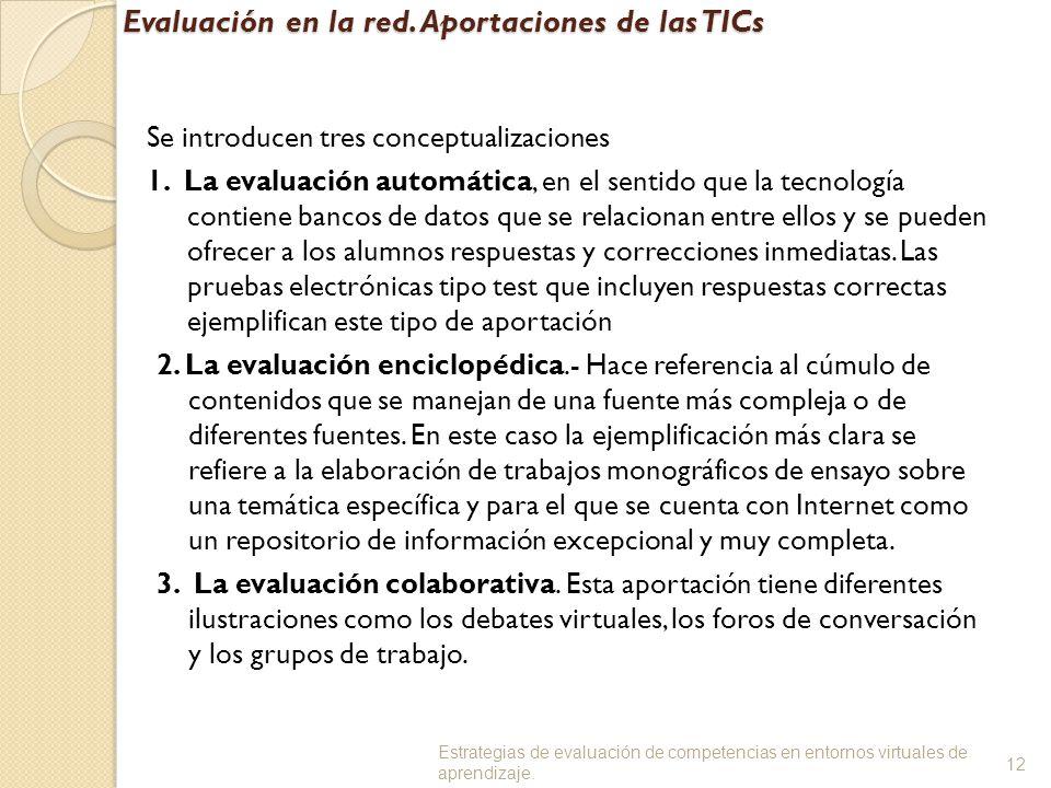 Evaluación en la red.Aportaciones de las TICs Se introducen tres conceptualizaciones 1.