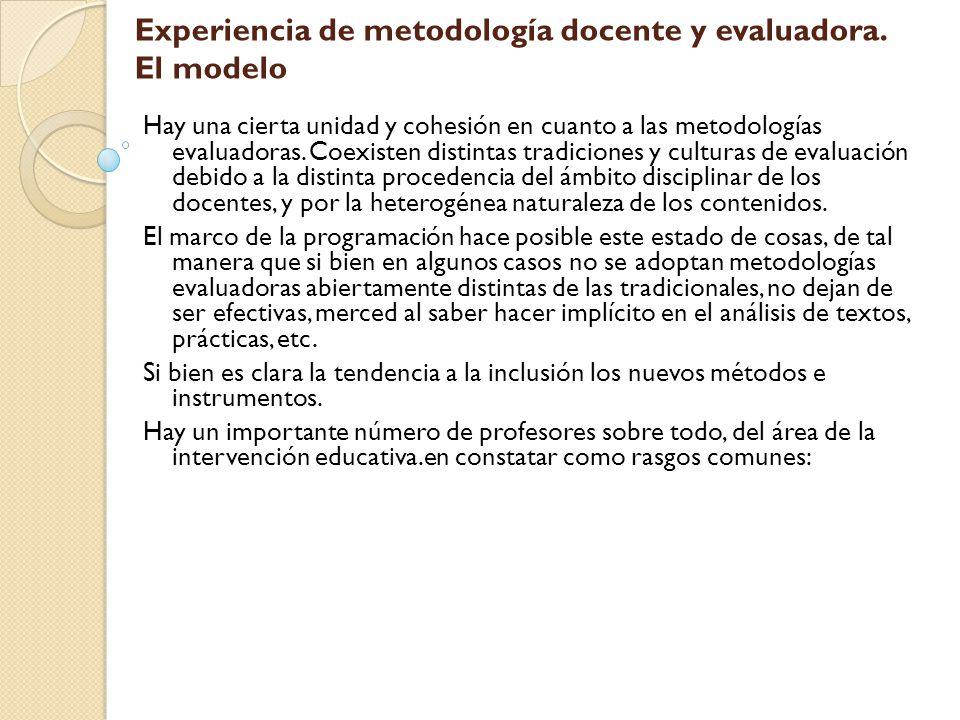 Experiencia de metodología docente y evaluadora.