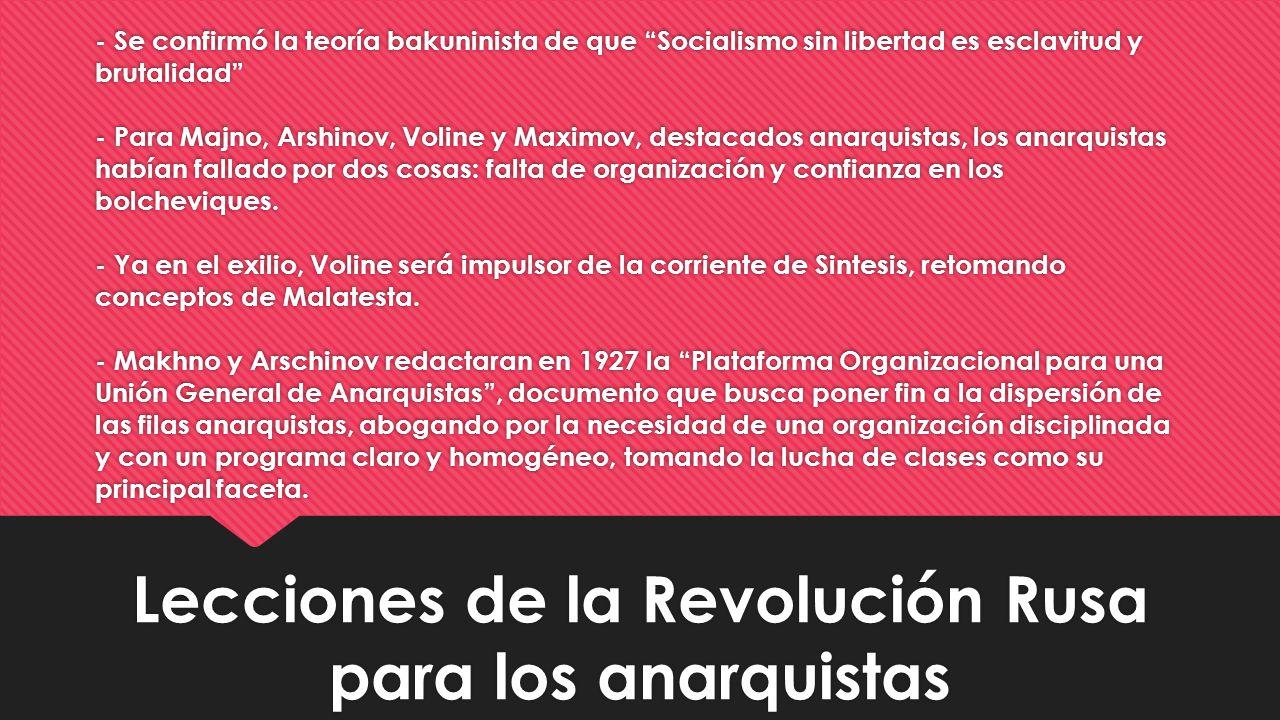 - Se confirmó la teoría bakuninista de que Socialismo sin libertad es esclavitud y brutalidad - Para Majno, Arshinov, Voline y Maximov, destacados ana