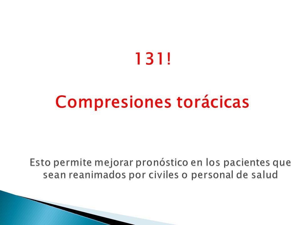 131! Compresiones torácicas