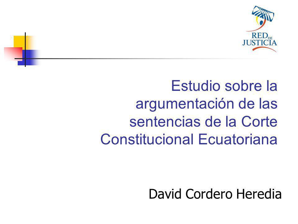 David Cordero Heredia Estudio sobre la argumentación de las sentencias de la Corte Constitucional Ecuatoriana