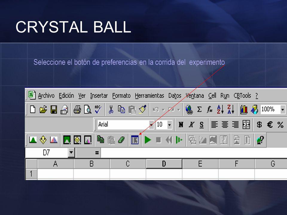 CRYSTAL BALL Seleccione el botón de preferencias en la corrida del experimento