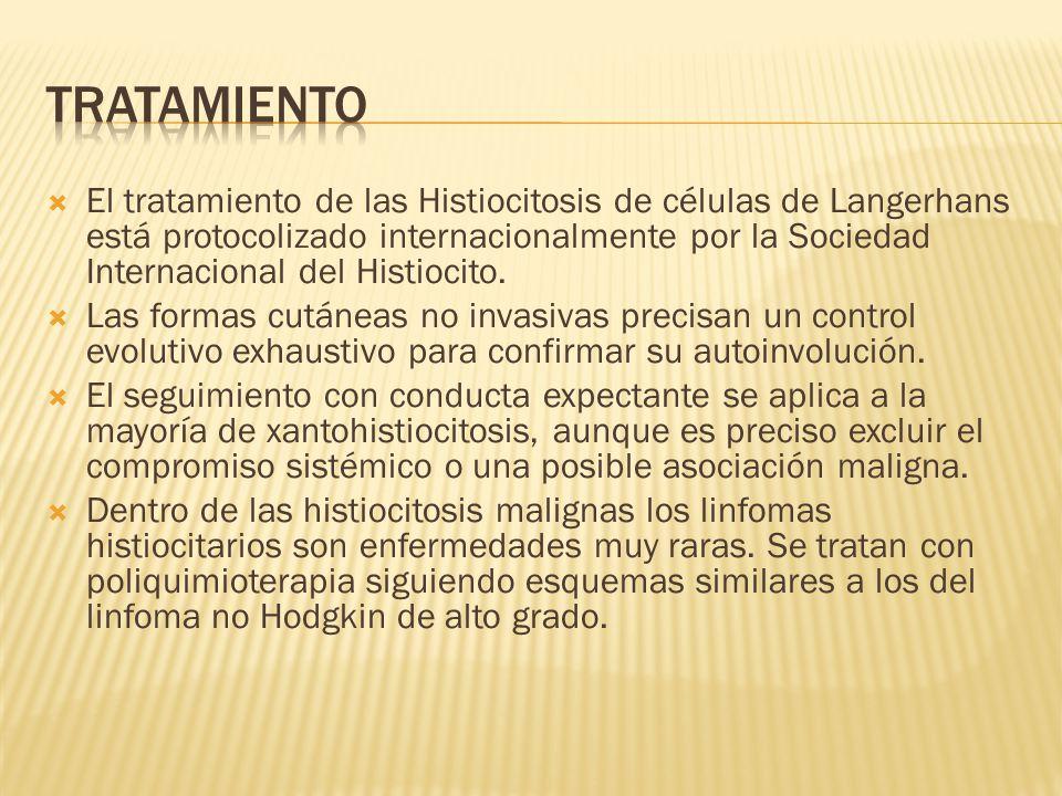 El tratamiento de las Histiocitosis de células de Langerhans está protocolizado internacionalmente por la Sociedad Internacional del Histiocito.