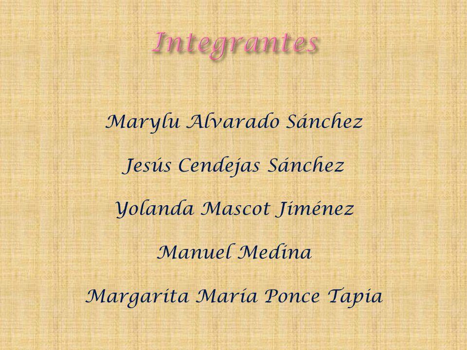 Marylu Alvarado Sánchez Jesús Cendejas Sánchez Yolanda Mascot Jiménez Manuel Medina Margarita María Ponce Tapia