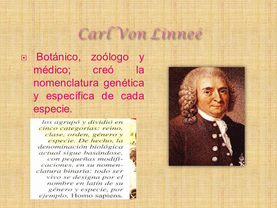 Botánico, zoólogo y médico; creó la nomenclatura genética y específica de cada especie.