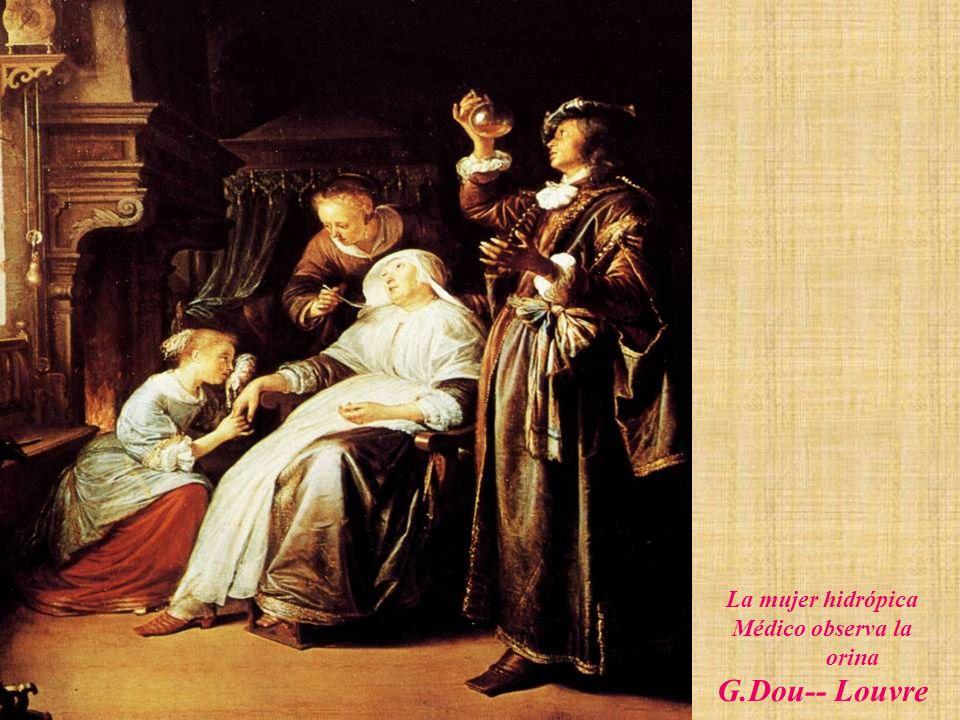 La mujer hidrópica Médico observa la orina G.Dou-- Louvre