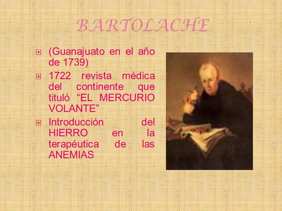 (Guanajuato en el año de 1739) 1722 revista médica del continente que tituló EL MERCURIO VOLANTE Introducción del HIERRO en la terapéutica de las ANEM