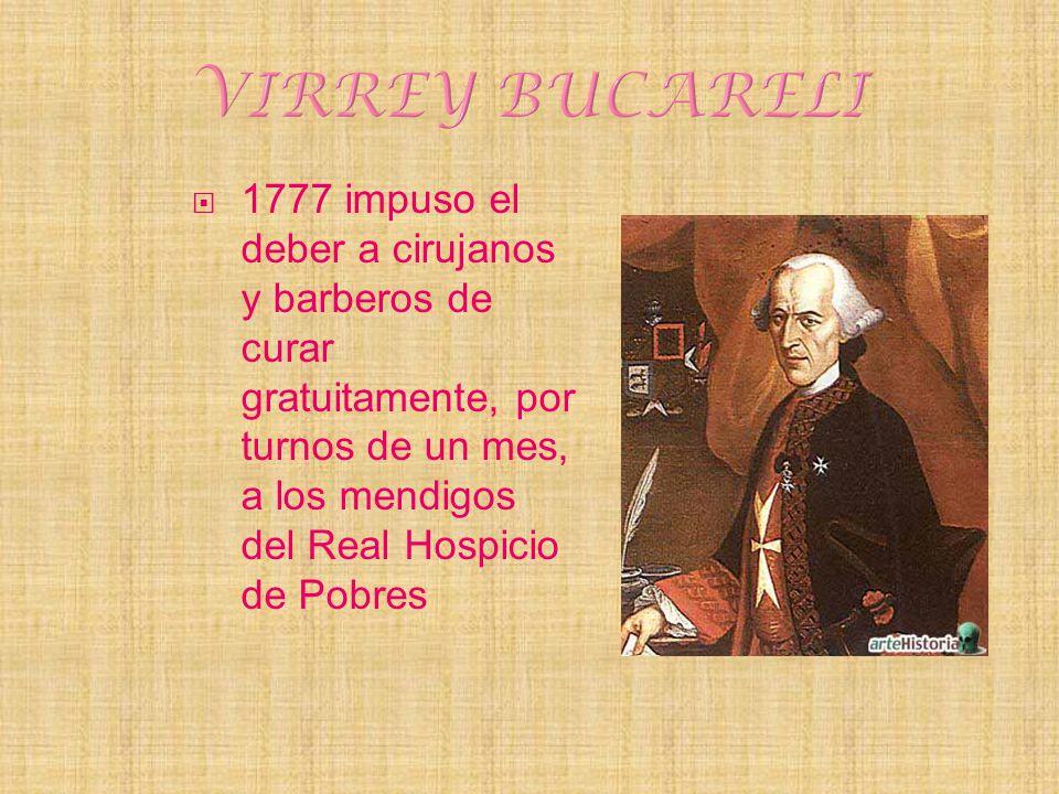 1777 impuso el deber a cirujanos y barberos de curar gratuitamente, por turnos de un mes, a los mendigos del Real Hospicio de Pobres