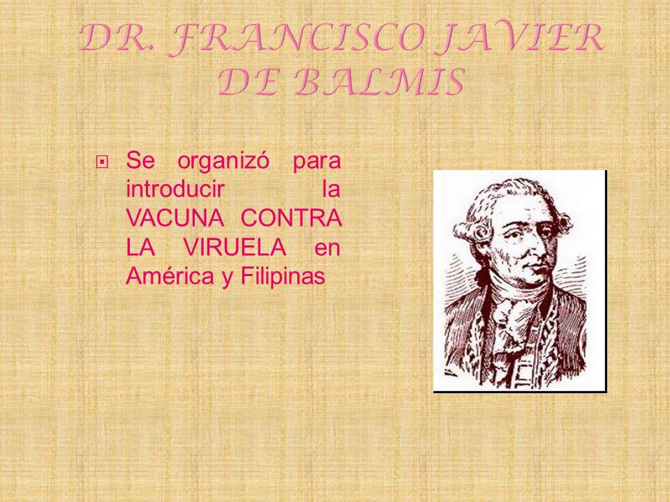 Se organizó para introducir la VACUNA CONTRA LA VIRUELA en América y Filipinas