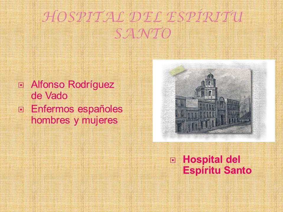 Alfonso Rodríguez de Vado Enfermos españoles hombres y mujeres Hospital del Espíritu Santo