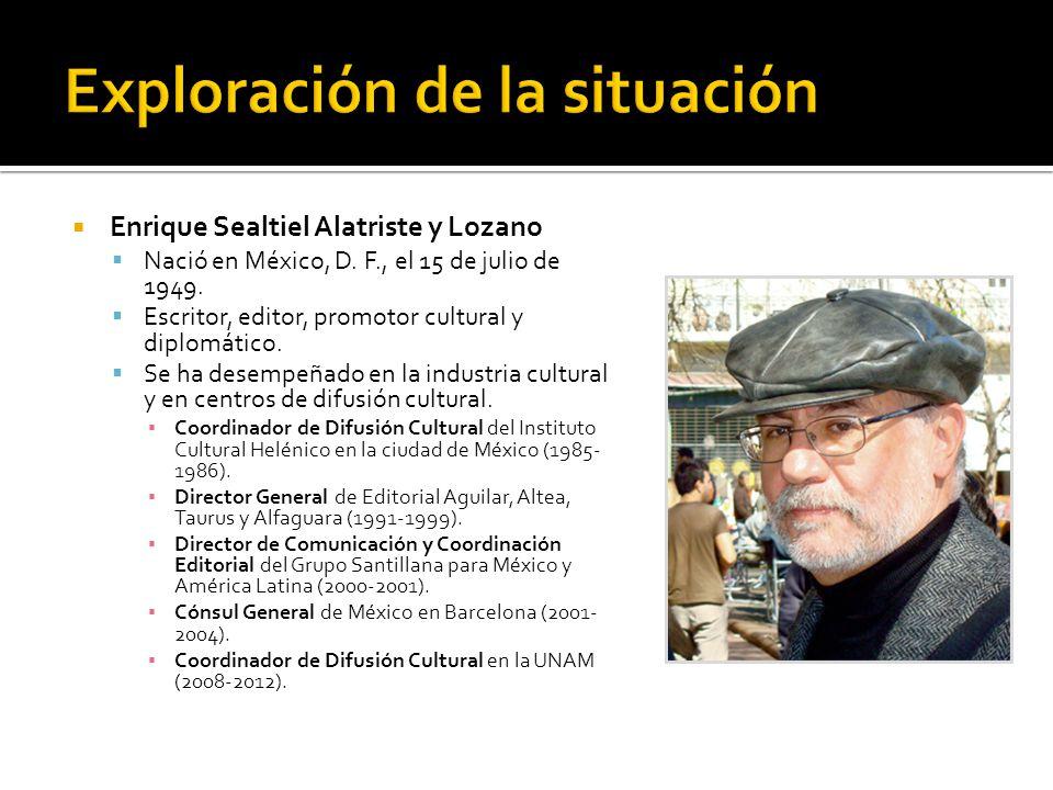 Enrique Sealtiel Alatriste y Lozano Nació en México, D. F., el 15 de julio de 1949. Escritor, editor, promotor cultural y diplomático. Se ha desempeña
