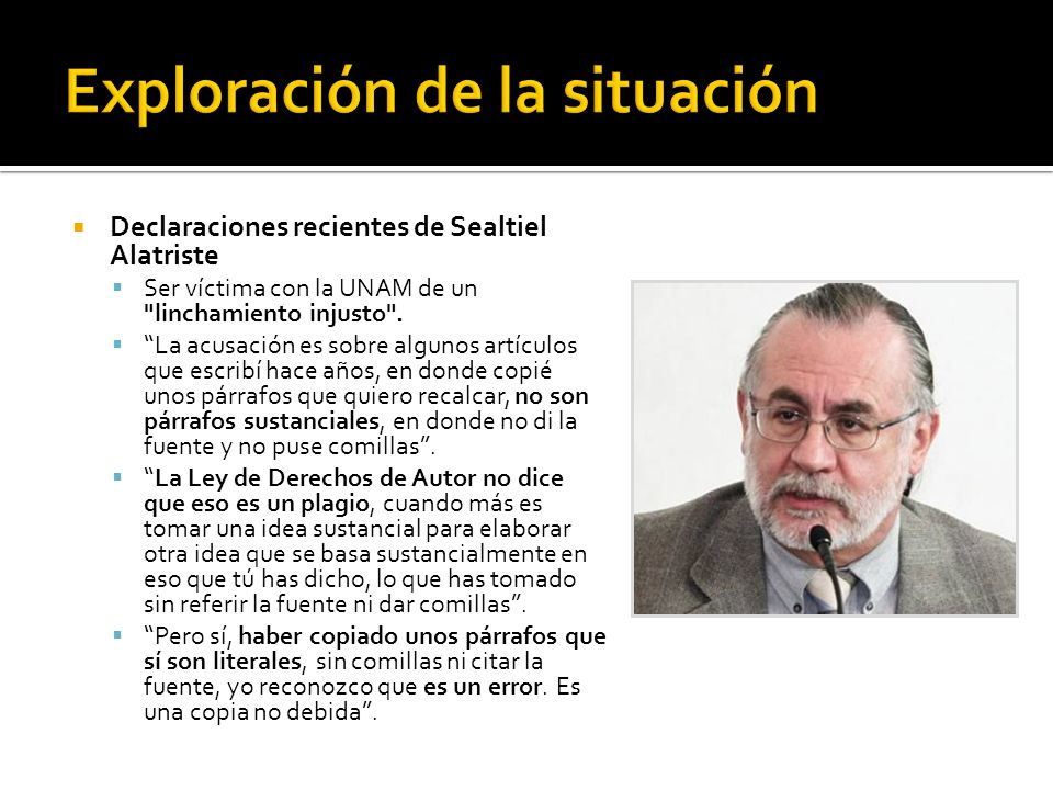 Declaraciones recientes de Sealtiel Alatriste Ser víctima con la UNAM de un
