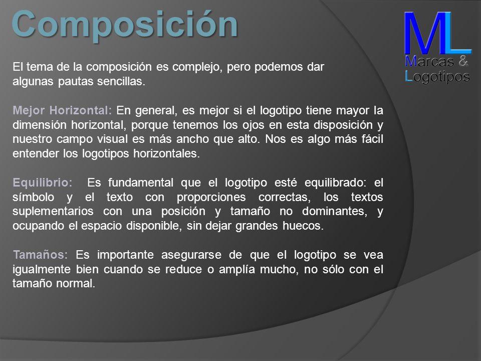Composición El tema de la composición es complejo, pero podemos dar algunas pautas sencillas. Mejor Horizontal: En general, es mejor si el logotipo ti