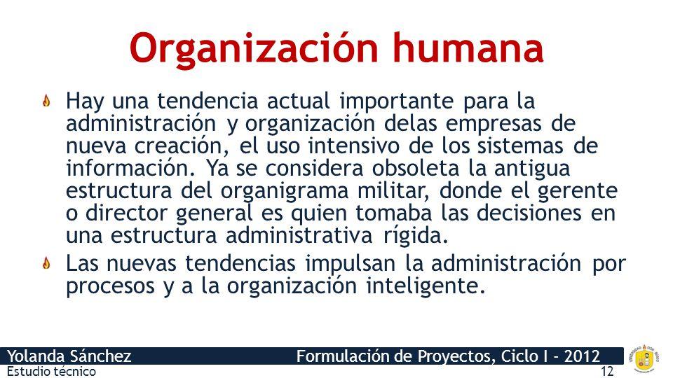 Yolanda Sánchez Formulación de Proyectos, Ciclo I - 2012 Nuevas tendencias Administración por procesos Define cada uno de los procesos que suceden a lo largo de la cadena de suministros de la empresa con el fin de generar valor para el cliente.