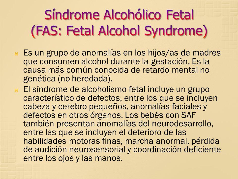 Es un grupo de anomalías en los hijos/as de madres que consumen alcohol durante la gestación. Es la causa más común conocida de retardo mental no gené