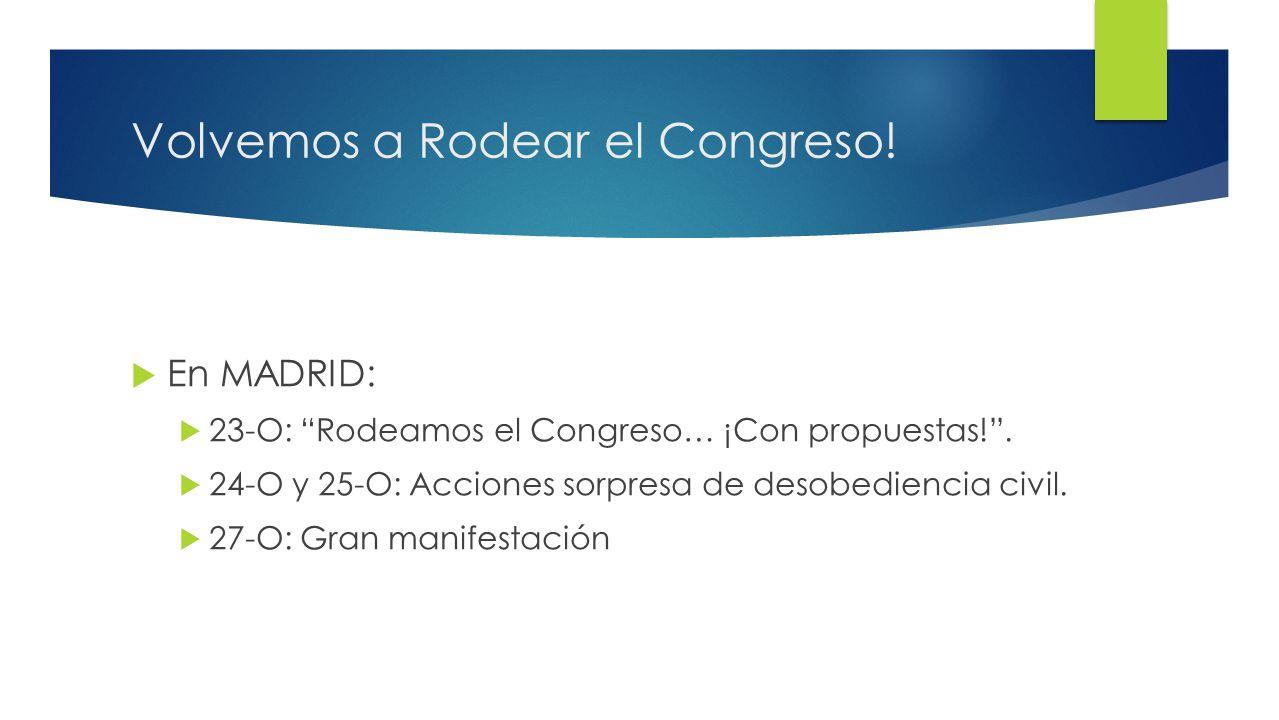 17 Volvemos a Rodear el Congreso.En MADRID: 23-O: Rodeamos el Congreso… ¡Con propuestas!.