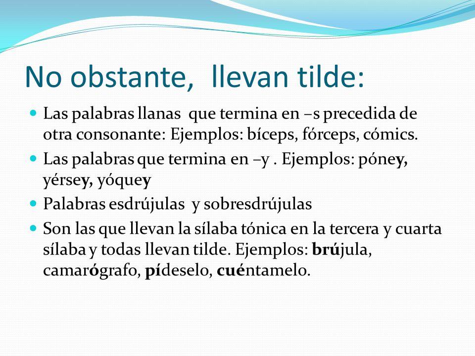 c) Una vocal abierta átona y una vocal cerrada tónica o viceversa.