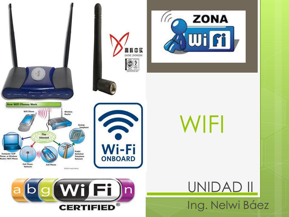 WIFI UNIDAD II Ing. Nelwi Báez