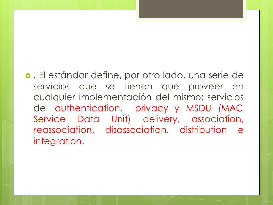 . El estándar define, por otro lado, una serie de servicios que se tienen que proveer en cualquier implementación del mismo: servicios de: authenticat