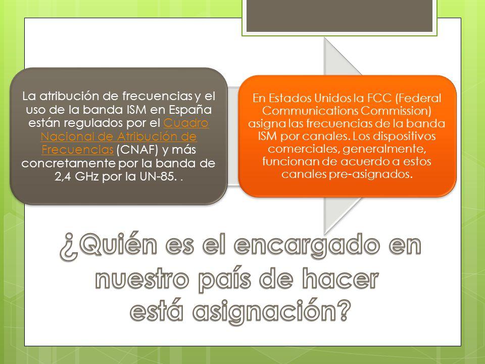 La atribución de frecuencias y el uso de la banda ISM en España están regulados por el Cuadro Nacional de Atribución de Frecuencias (CNAF) y más concr