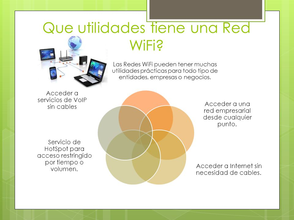 Que utilidades tiene una Red WiFi? Las Redes WiFi pueden tener muchas utilidades prácticas para todo tipo de entidades, empresas o negocios. Acceder a