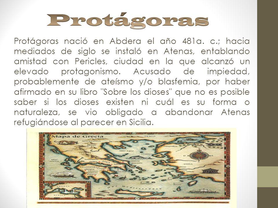 Protágoras nació en Abdera el año 481a.