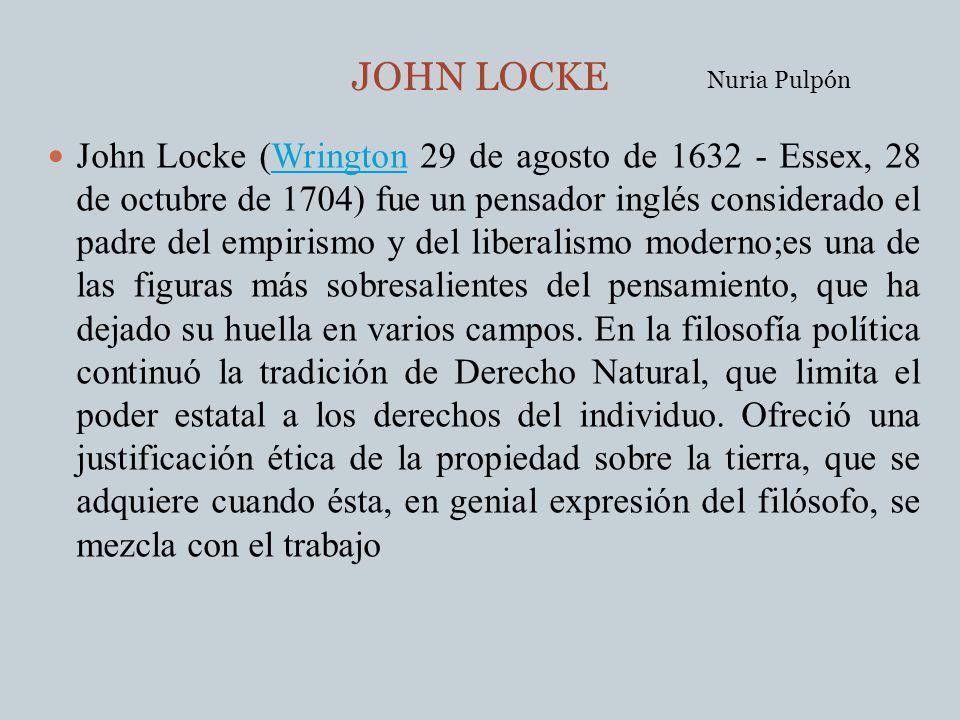 John Locke (Wrington 29 de agosto de 1632 - Essex, 28 de octubre de 1704) fue un pensador inglés considerado el padre del empirismo y del liberalismo
