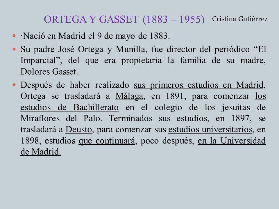 ·Nació en Madrid el 9 de mayo de 1883. Su padre José Ortega y Munilla, fue director del periódico El Imparcial, del que era propietaria la familia de