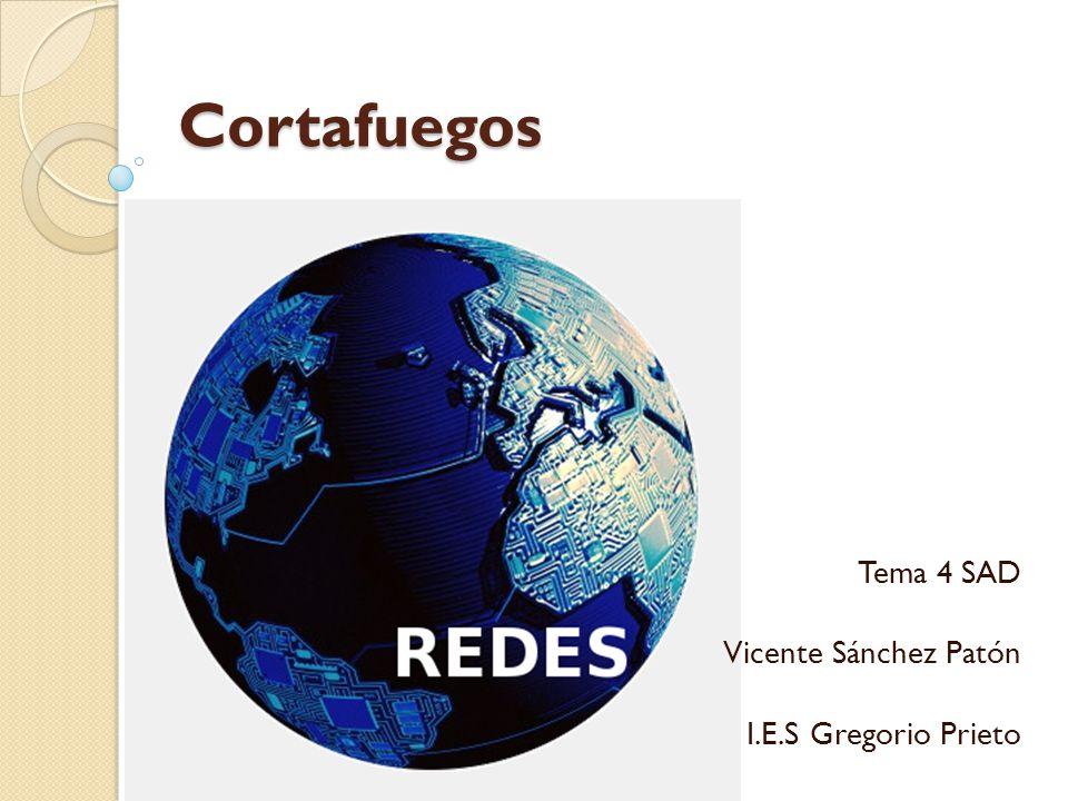 Cortafuegos Tema 4 SAD Vicente Sánchez Patón I.E.S Gregorio Prieto