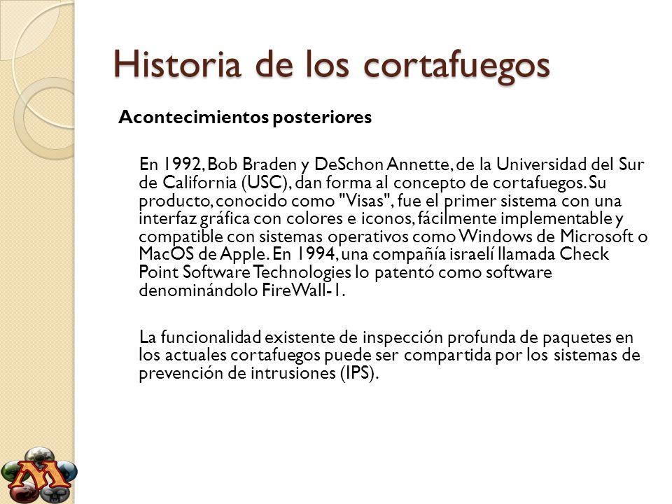 Historia de los cortafuegos Acontecimientos posteriores En 1992, Bob Braden y DeSchon Annette, de la Universidad del Sur de California (USC), dan form