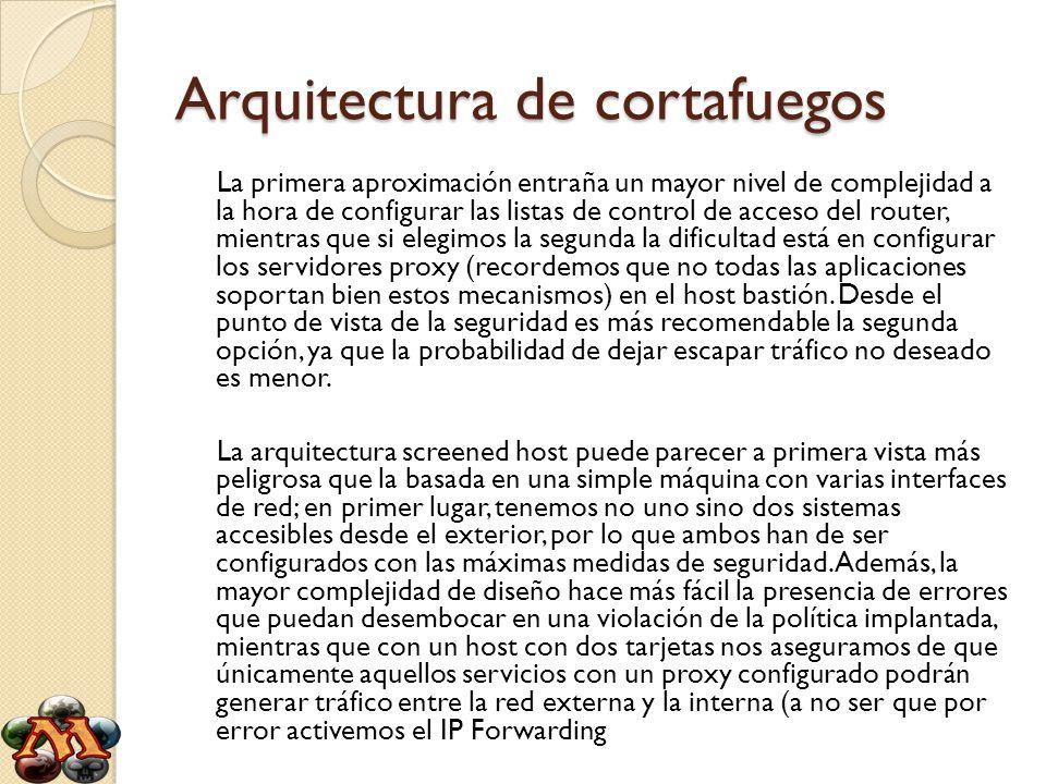 Arquitectura de cortafuegos La primera aproximación entraña un mayor nivel de complejidad a la hora de configurar las listas de control de acceso del