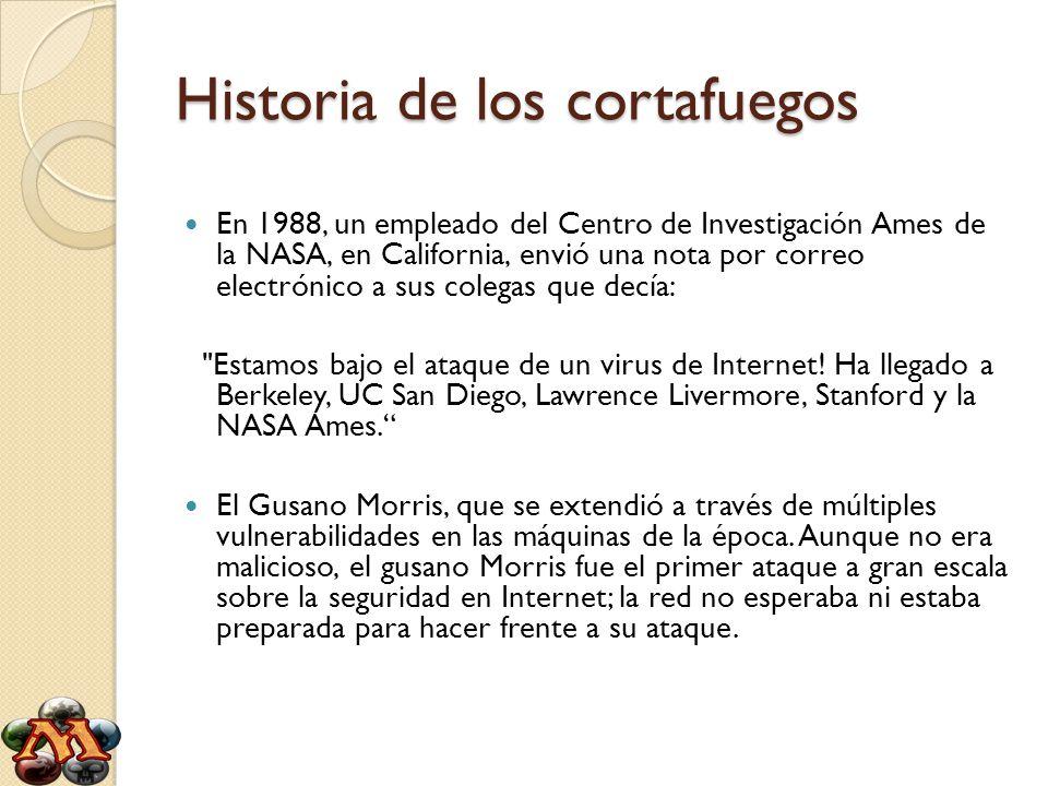 Historia de los cortafuegos En 1988, un empleado del Centro de Investigación Ames de la NASA, en California, envió una nota por correo electrónico a s