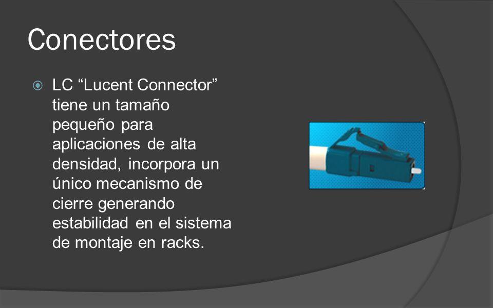 Conectores LC Lucent Connector tiene un tamaño pequeño para aplicaciones de alta densidad, incorpora un único mecanismo de cierre generando estabilidad en el sistema de montaje en racks.