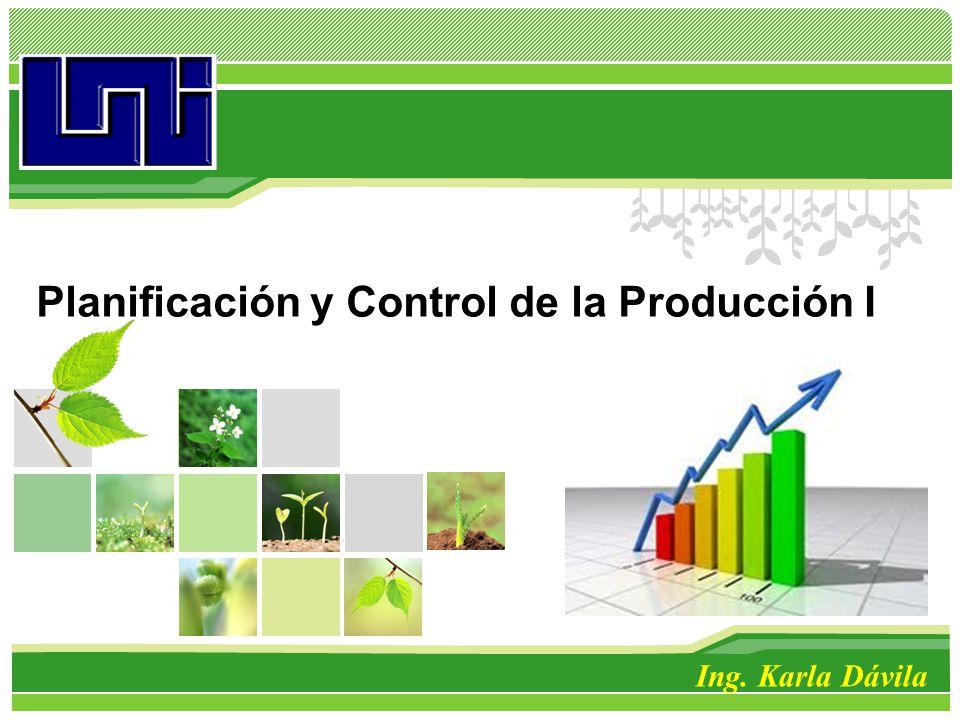 L/O/G/O Planificación y Control de la Producción I Ing. Karla Dávila