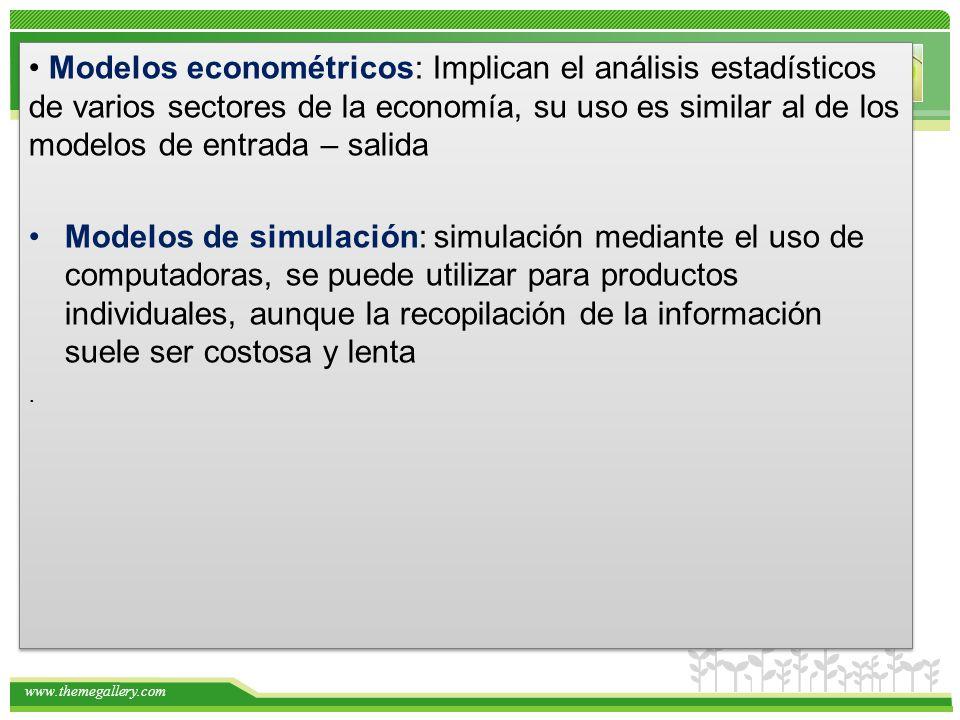 www.themegallery.com Modelos econométricos: Implican el análisis estadísticos de varios sectores de la economía, su uso es similar al de los modelos d