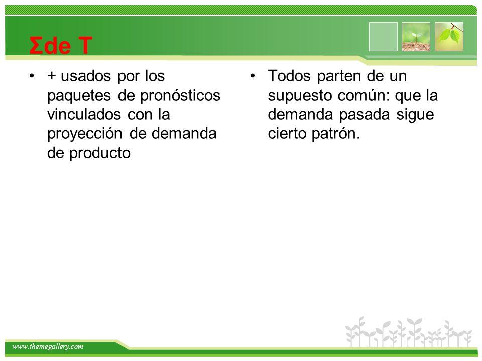 www.themegallery.com Σde T + usados por los paquetes de pronósticos vinculados con la proyección de demanda de producto Todos parten de un supuesto co