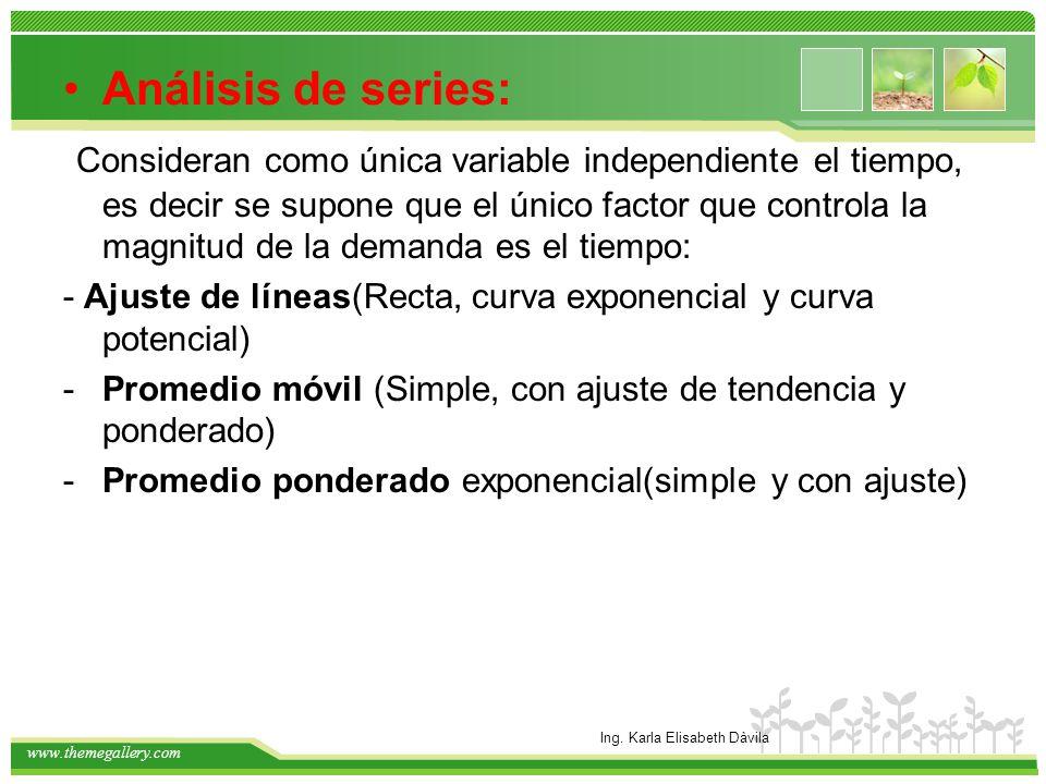 www.themegallery.com Análisis de series: Consideran como única variable independiente el tiempo, es decir se supone que el único factor que controla l