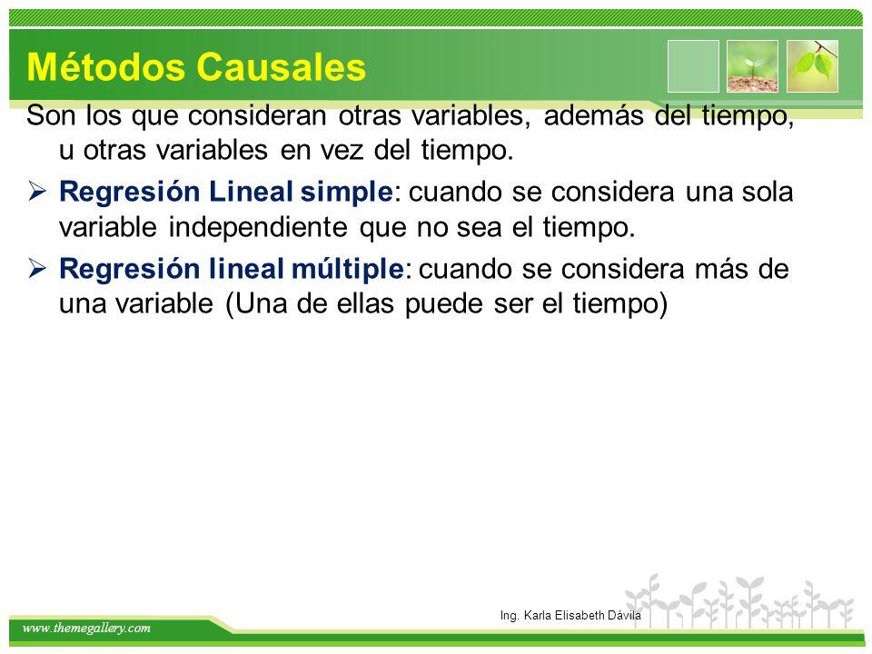 Métodos Causales Son los que consideran otras variables, además del tiempo, u otras variables en vez del tiempo. Regresión Lineal simple: cuando se co