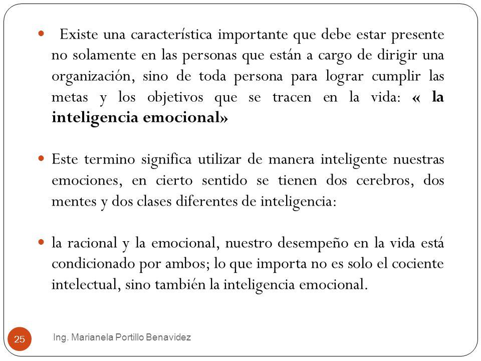 Ing. Marianela Portillo Benavidez 25 Existe una característica importante que debe estar presente no solamente en las personas que están a cargo de di