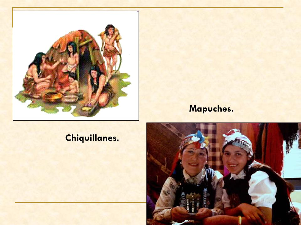 Chiquillanes. Mapuches.