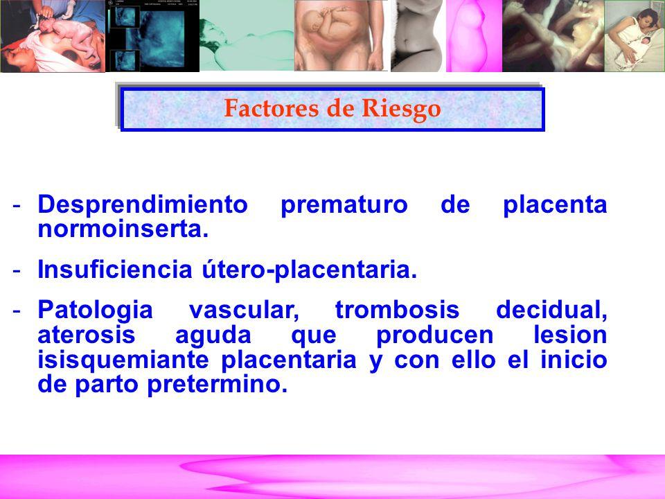 Parto Pretérmino -Desprendimiento prematuro de placenta normoinserta.