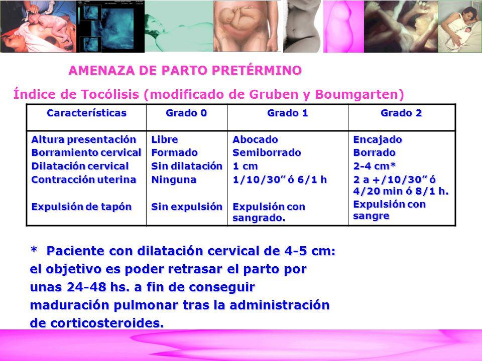 AMENAZA DE PARTO PRETÉRMINO Características Grado 0 Grado 1 Grado 2 Altura presentación Borramiento cervical Dilatación cervical Contracción uterina E