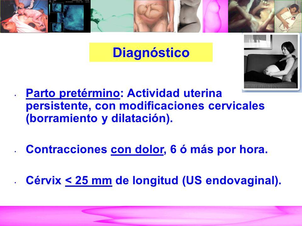 Parto Pretérmino Parto pretérmino: Actividad uterina persistente, con modificaciones cervicales (borramiento y dilatación).