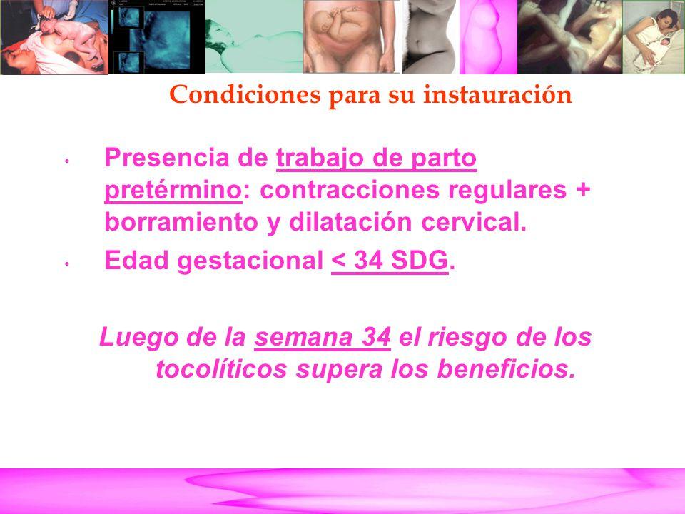 Parto Pretérmino Presencia de trabajo de parto pretérmino: contracciones regulares + borramiento y dilatación cervical. Edad gestacional < 34 SDG. Lue