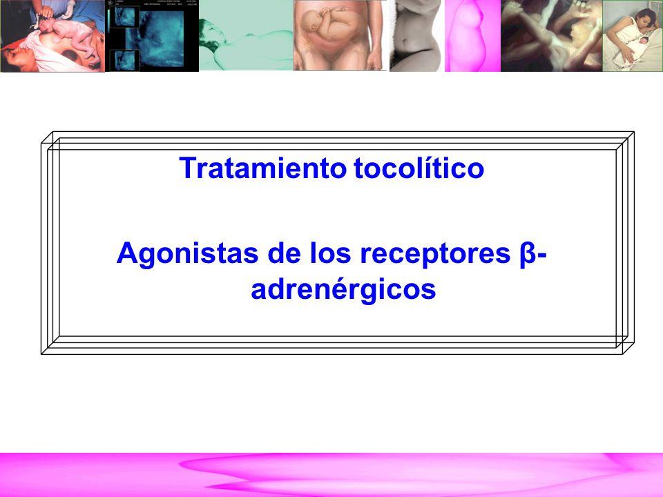 Parto Pretérmino Tratamiento tocolítico Agonistas de los receptores β- adrenérgicos