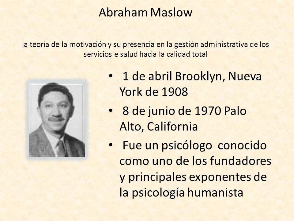 Abraham Maslow la teoría de la motivación y su presencia en la gestión administrativa de los servicios e salud hacia la calidad total 1 de abril Brook
