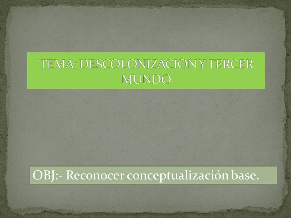 OBJ:- Reconocer conceptualización base.
