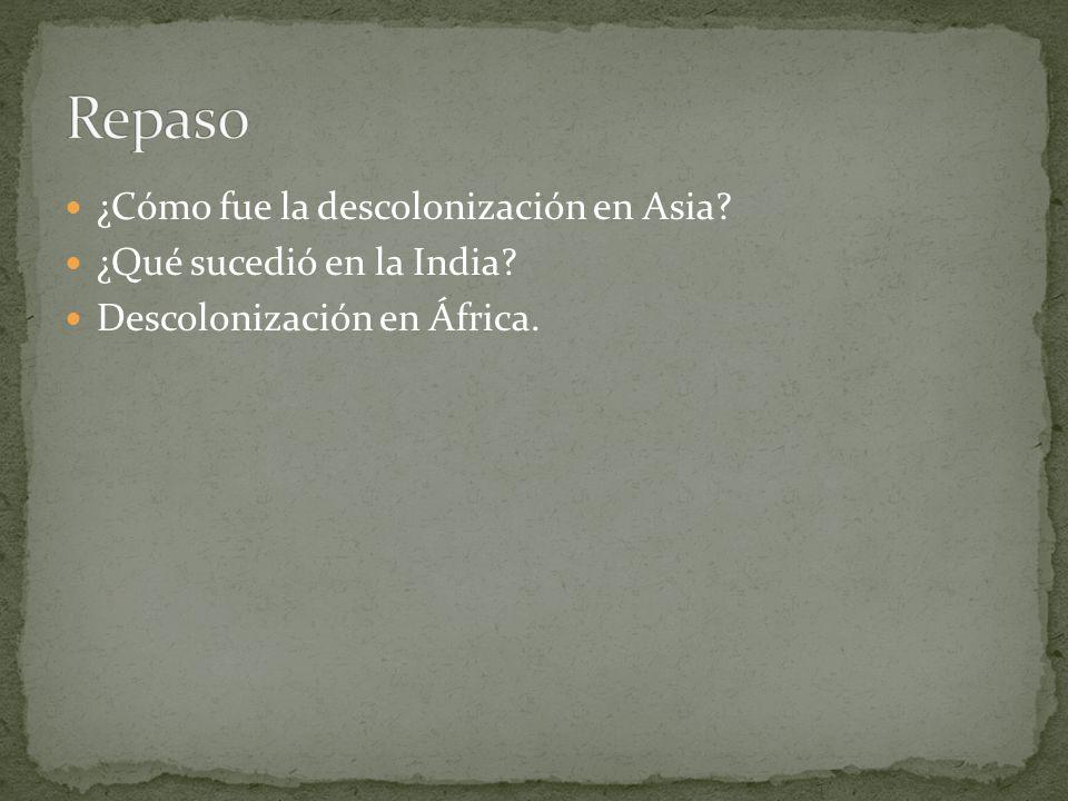 ¿Cómo fue la descolonización en Asia? ¿Qué sucedió en la India? Descolonización en África.
